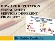 Guido Paniccia How are Reputation Management services different from S