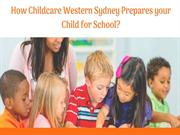 How Childcare Western Sydney Prepares your Child for School?