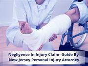 Negligence In Injury Claim- Guide By Personal Injury Attorney