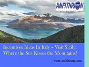 Incentives Ideas In Italy: Where the Sea Kisses the Mountains!