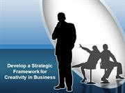 Develop a Strategic Framework for Creativity in Business
