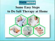 Some Easy Steps to Do Salt Therapy at Home