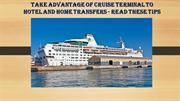 Cruise terminal to hotel and home transfers