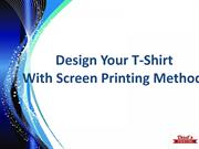Design Your T-Shirt With Screen Printing Method