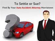 To Settle or Sue? Find By Your Auto Accident Attorney Morristown