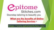 What are the benefits of Online Tailoring Services