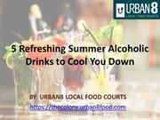 5 Refreshing Summer Alcoholic Drinks to Cool You Down