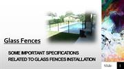 Some Important Specifications Related To Glass Fences Installation