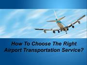 How To Choose The Right Airport Transportation Service?