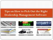 Tips on How to Pick Out the Right Dealership Management Software