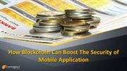 How Blockchain Can Boost the Security of Mobile Application