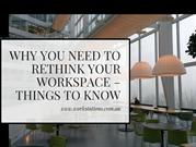 Why You Need To Rethink Your Workspace – Things To Know