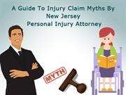 A Guide To Injury Claim Myths By Personal Injury Attorney