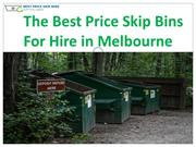 The Best Price Skip Bins For Hire in Melbourne