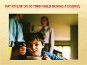 Pay attention to your child during a divorce
