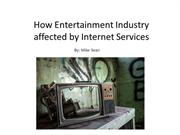 How Entertainment Industry affected by Internet Services