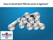 How to Check Best TMT bar price in Agartala