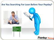 Short Term Payday Cash Loans- Perfect Formula to Deal Fiscal Problems!