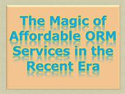 The Magic of Affordable ORM Services in the Recent Era