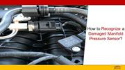 How to Recognize a Damaged Manifold Pressure Sensor