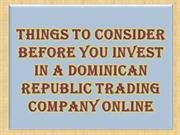 Things to Consider Before You Invest in a Dominican Republic Trading C