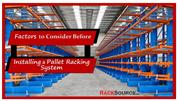 Factors to Consider Before Installing a Pallet Racking System