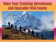Make Your Trekking Adventurous And Enjoyable With Family