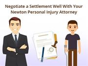 Negotiate a Settlement Well With Your Newton Personal Injury Attorney
