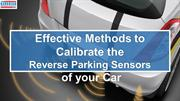Effective Methods to Calibrate the Reverse Parking Sensors of your Car