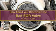 How Could you Determine the Bad EGR Valve of your Car