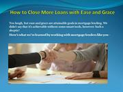 How to Close More Loans with Ease and Grace