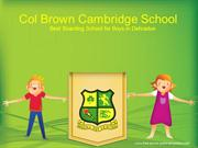 Col Brown Cambridge School: Best Boarding School in Dehradun
