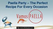 Paella Party – The Perfect Recipe For Every Occasion