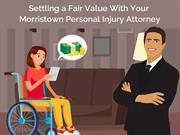 Settling a Fair Value with Your Morristown personal injury attorney
