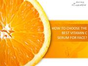 How to choose the Best Vitamin C Serum for Face?