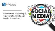 Ecommerce Marketing: 5 Tips For Effective Social Media Promotions