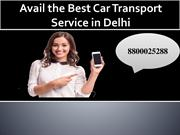 Avail the Best Car Transport Service in Delhi