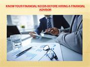 Know your financial needs before hiring a financial advisor