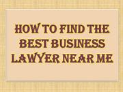 How to Find the Best Business Lawyer Near Me