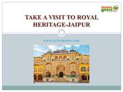 TAKE A VISIT TO ROYAL HERITAGE-JAIPUR