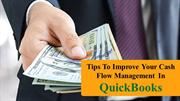 Tips To Improve Your Cash Flow Management In QuickBooks