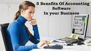 5 Benefits Of Accounting Software In Your Business