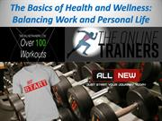 The Basics of Health and Wellness: Balancing Work and Personal Life