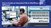 How to Create an Interactive Poll on WordPress using WPforms_