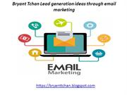 Bryant Tchan Lead generation ideas through email marketing