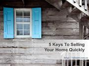 5 Keys To Selling Your Home Quickly