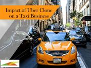 Impact of Uber clone on a taxi business