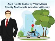 An 8 Points Guide By Your Morris County Motorcycle Accident Attorney