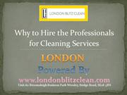 Why to Hire the Professionals for Cleaning Services in London