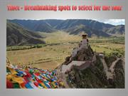 Tibet - Breathtaking spots to select for the tour